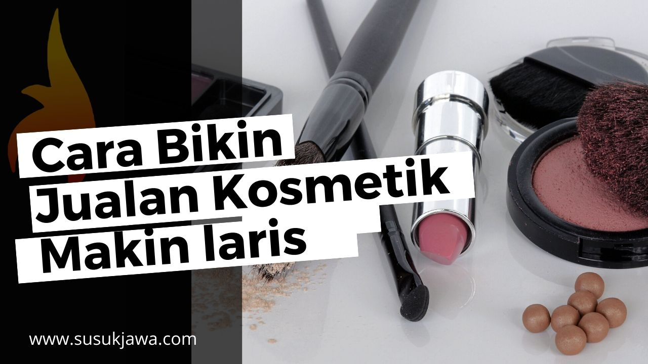 Resep Laris Jualan Kosmetik